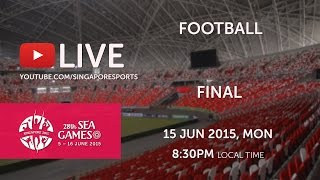 Football Final Thailand vs Myanmar | 28th SEA Games Singapore 2015