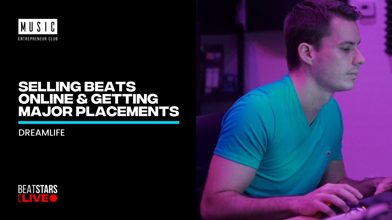 MEC with @Dreamlife Beats - Beats With Hooks : Selling Beats Online and Getting Major Placements