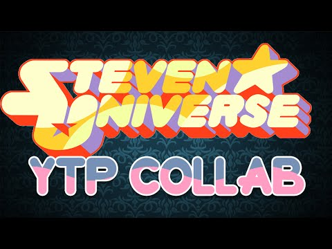 The Steven Universe YTP Collab