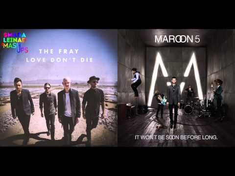 The Fray vs. Maroon 5 - Love Don't Make Me Wonder