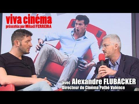 Viva Cinéma avec Alexandre FLUBAKER