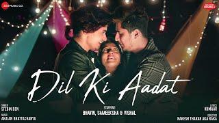 Dil Ki Aadat |Bhavin,Sameeksha,Vishal| Stebin Ben| Anjjan Bhattacharya| Kumaar| Zee Music Originals
