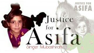 Justice for Asifa   Asifa Song 2018    Singer: Mubashshira