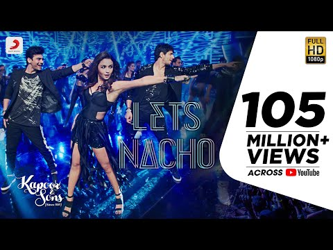 Let's Nacho Video Song - Kapoor And Sons