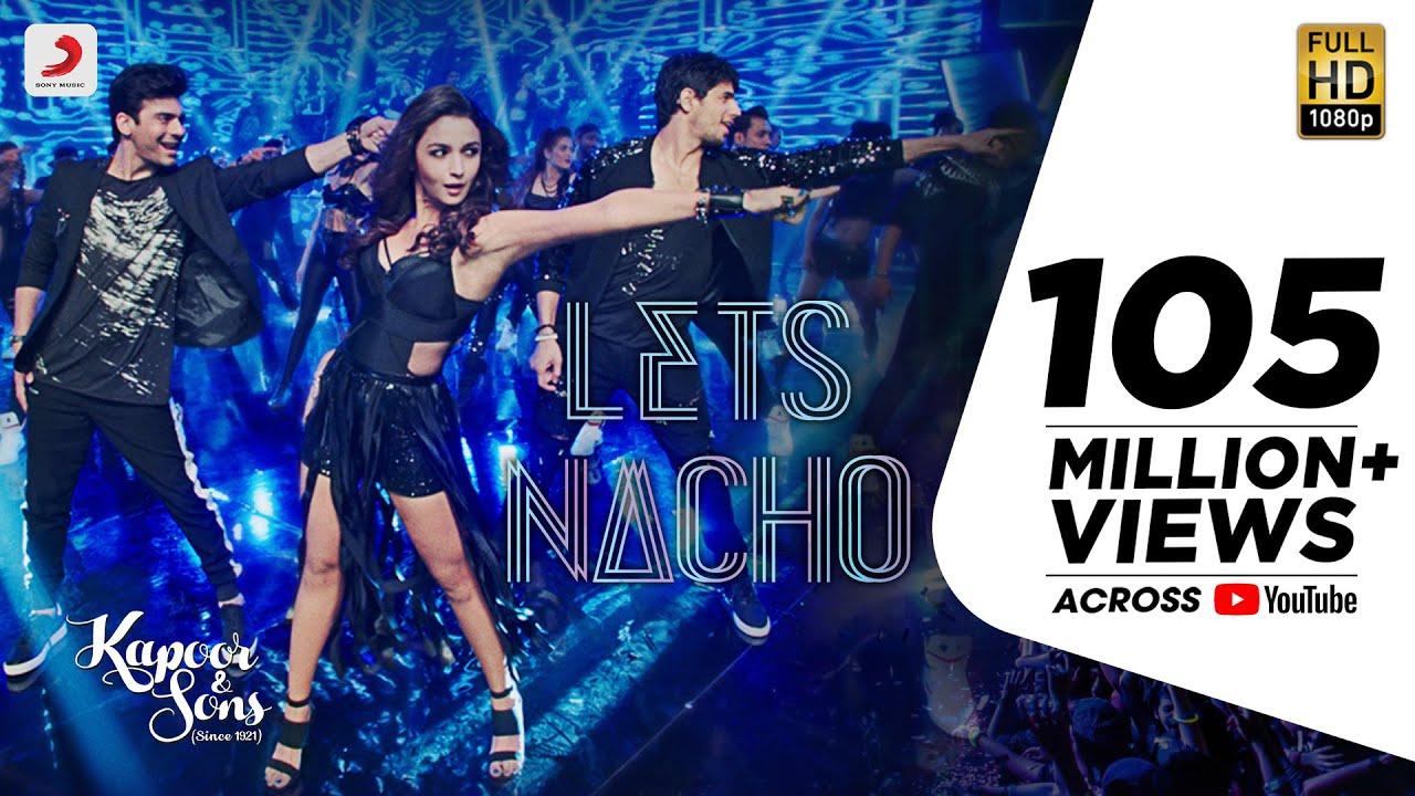 Download Let's Nacho - Kapoor & Sons   Sidharth   Alia   Fawad   Badshah   Benny Dayal   Nucleya