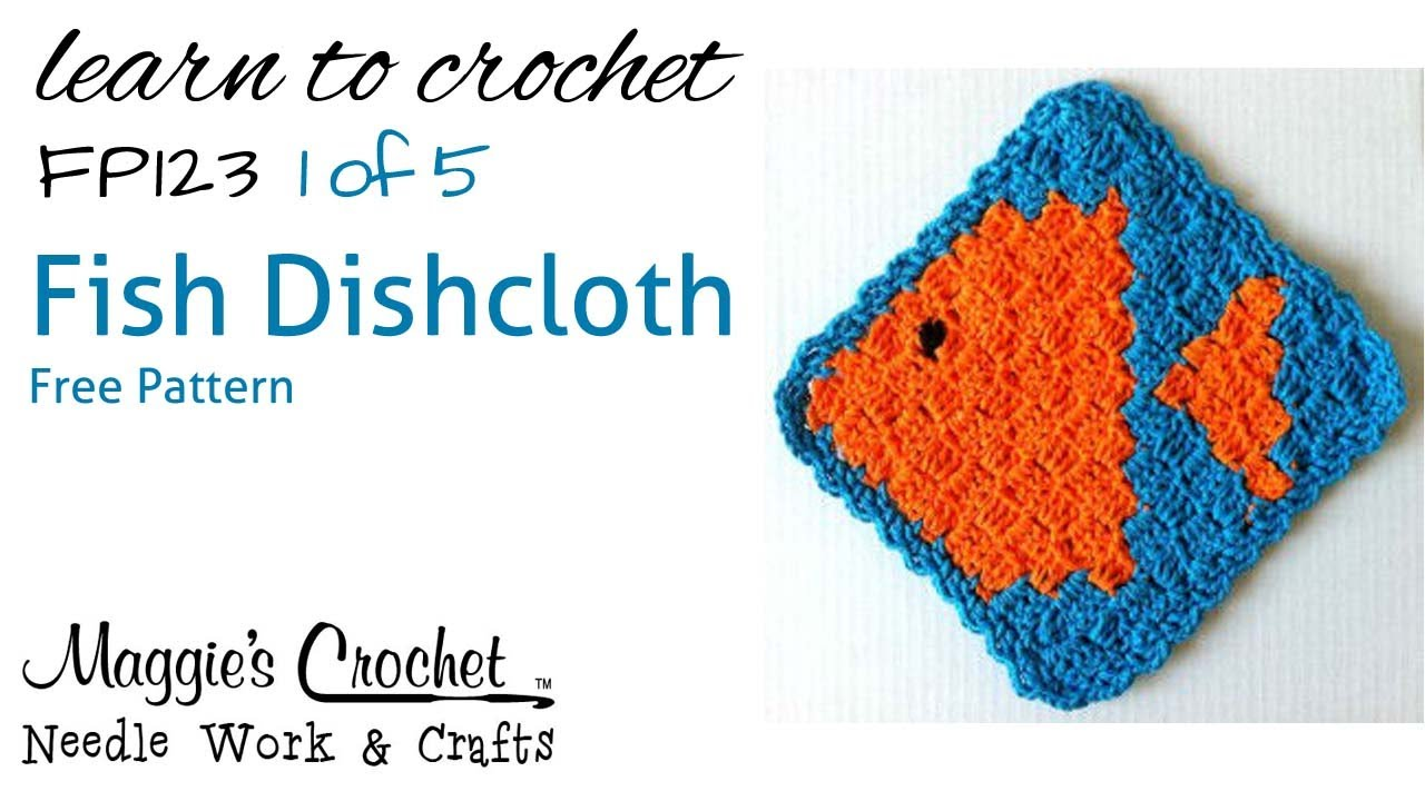 Part 1 of 5 Fish Dishcloth Right Handed Free Pattern #FP123 - YouTube