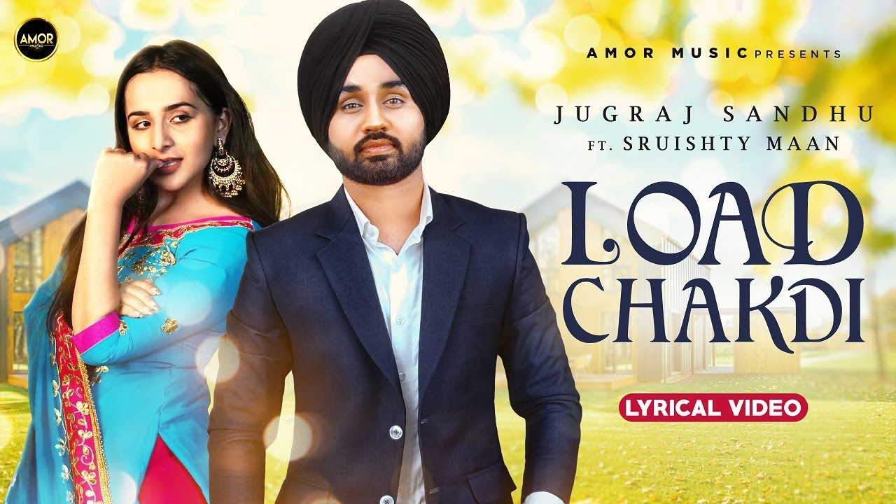 Load Chakdi - Jugraj Sandhu Ft Sruishty Mann | New Punjabi Songs 2021 | Latest Punjabi Songs 2021