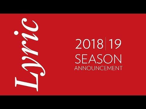 Lyric Opera Presents the 2018/19 Season
