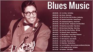 Download Mp3 Best Blues Music Of All Time Greatest Blues Songs Ever Relaxing Blues Music