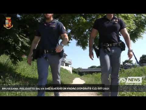 BRUSEGANA: POLIZIOTTO SALVA DAL SUICIDIO UN PADRE DISPERATO | 22/07/2021