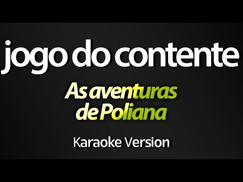 JOGO DO CONTENTE Karaoke  - As Aventuras de Poliana