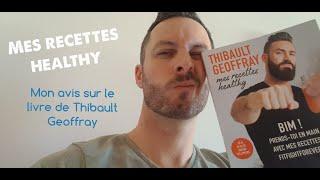 Mon avis sur le livre de Thibault Geoffray, mes recettes healthy !