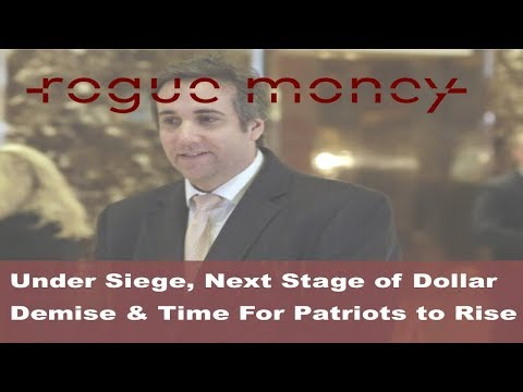 Rogue Mornings - Under Siege, Next Stage of Dollar Demise & Time For Patriots To Rise (04/10/2018)