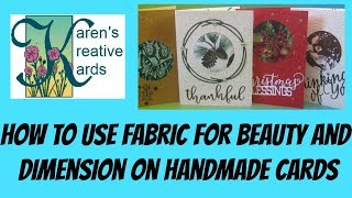 How to Use Fabric for Beauty and Dimension on Handmade Cards