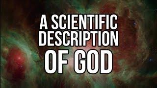 A Scientific Description oḟ God