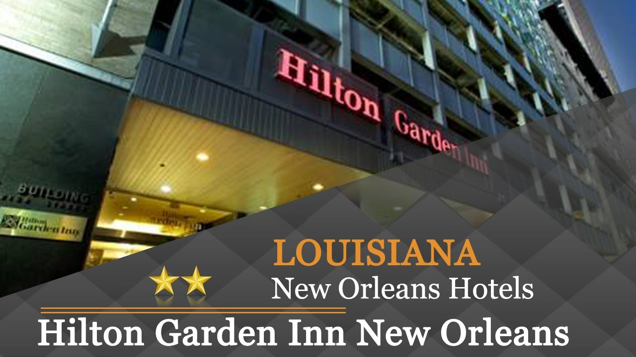 Hilton Garden Inn New Orleans French Quarter Cbd New Orleans Hotels Louisiana Youtube