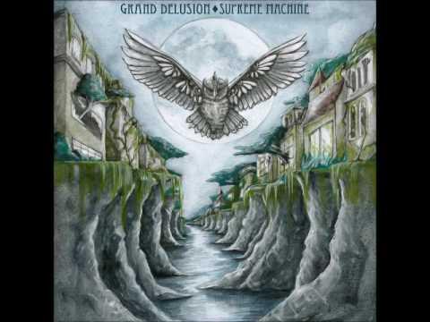 Grand Delusion - Supreme Machine (Full Album 2017)