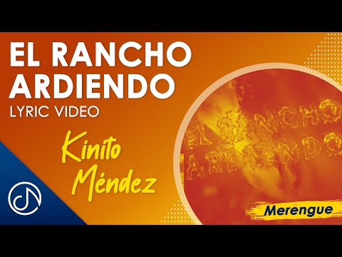 El Rancho Ardiendo - Kinito Méndez [Lyric Video] 🔥