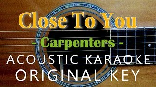 Close to you - Carpenters [Acoustic Karaoke]