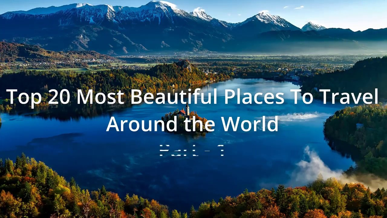 Top 20 most beautifull places to travel around the world for Best vacation spots around the world