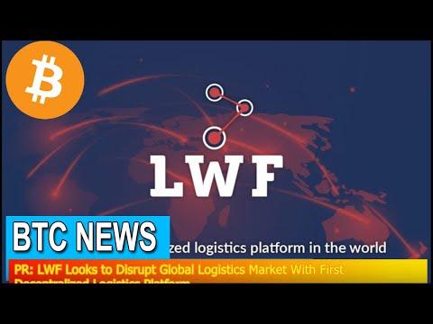 BTC News - PR: LWF Looks to Disrupt Global Logistics Market With First Decentralized Logistics