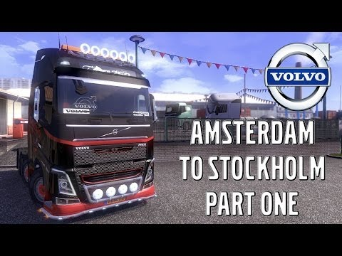 Euro Truck Simulator 2 - #27 - Amsterdam to Stockholm - Part One/Three