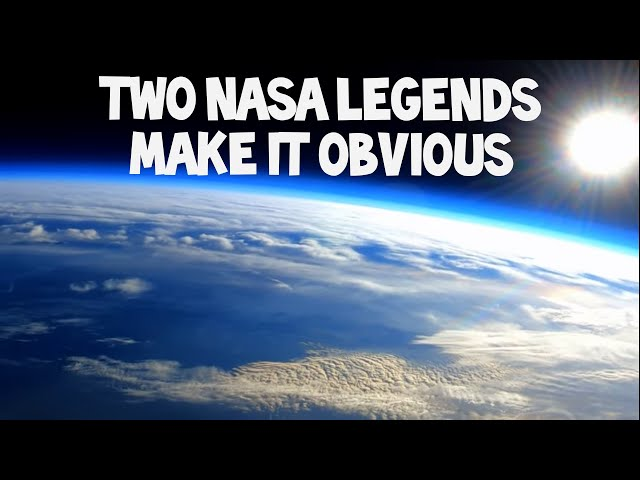 Flat Earth: Two Nasa legends make it obvious