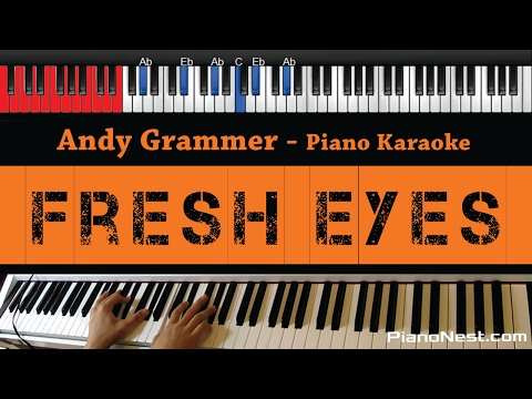 Andy Grammer - Fresh Eyes - HIGHER Key (Piano Karaoke / Sing Along)