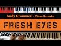 Andy Grammer - Fresh Eyes - HIGHER Key (Piano Karaoke / Sing Along)
