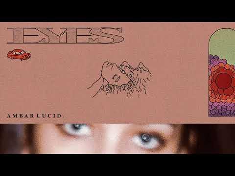 Ambar Lucid - Eyes