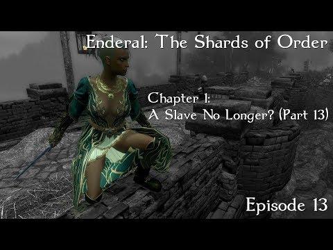 Enderal: The Shards of Order Chapter 1- Slaves No Longer? (Part 13)