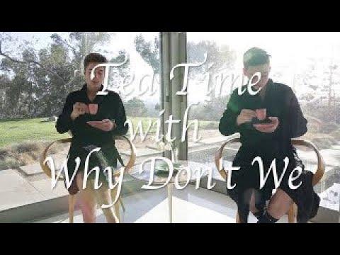 Why Don't We • Tea Time Episode 5 feat. Daniel & Zach