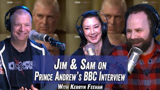 Jim & Sam On Prince Andrew's BBC Interview with Kerryn Feehan - Jim Norton & Sam Roberts