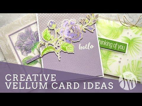 Creative Vellum Cards & Techniques