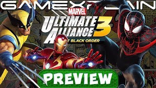 We've Played All of Marvel Ultimate Alliance 3: The Black Order! - Hands-On Preview