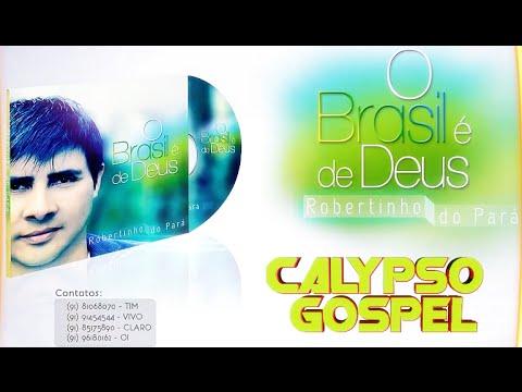 Ex - Companhia do Calypso ● Robertinho Do Pará【CALYPSO Gospel 2015】