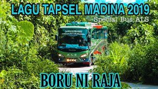 Download lagu LAGU TAPSEL MADINA 2019 - BORU NI RAJA | Official Bus Mandailing