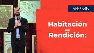 Rendición: la clave para una verdadera adoración a Dios. | Habitación | Pastor Rafael Valladares