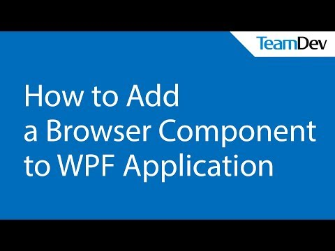 How to Add a Browser Component to WPF Application