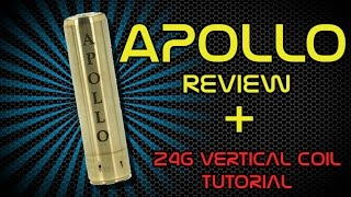 Apollo Mechanical Mod Review With 24g Vertical Coil Build Tutorial On Tobh Atty 2.5