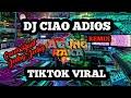 Dj Ciao Adios Remix Lagu Tik Tok Terbaru Remix Original   Mp3 - Mp4 Download