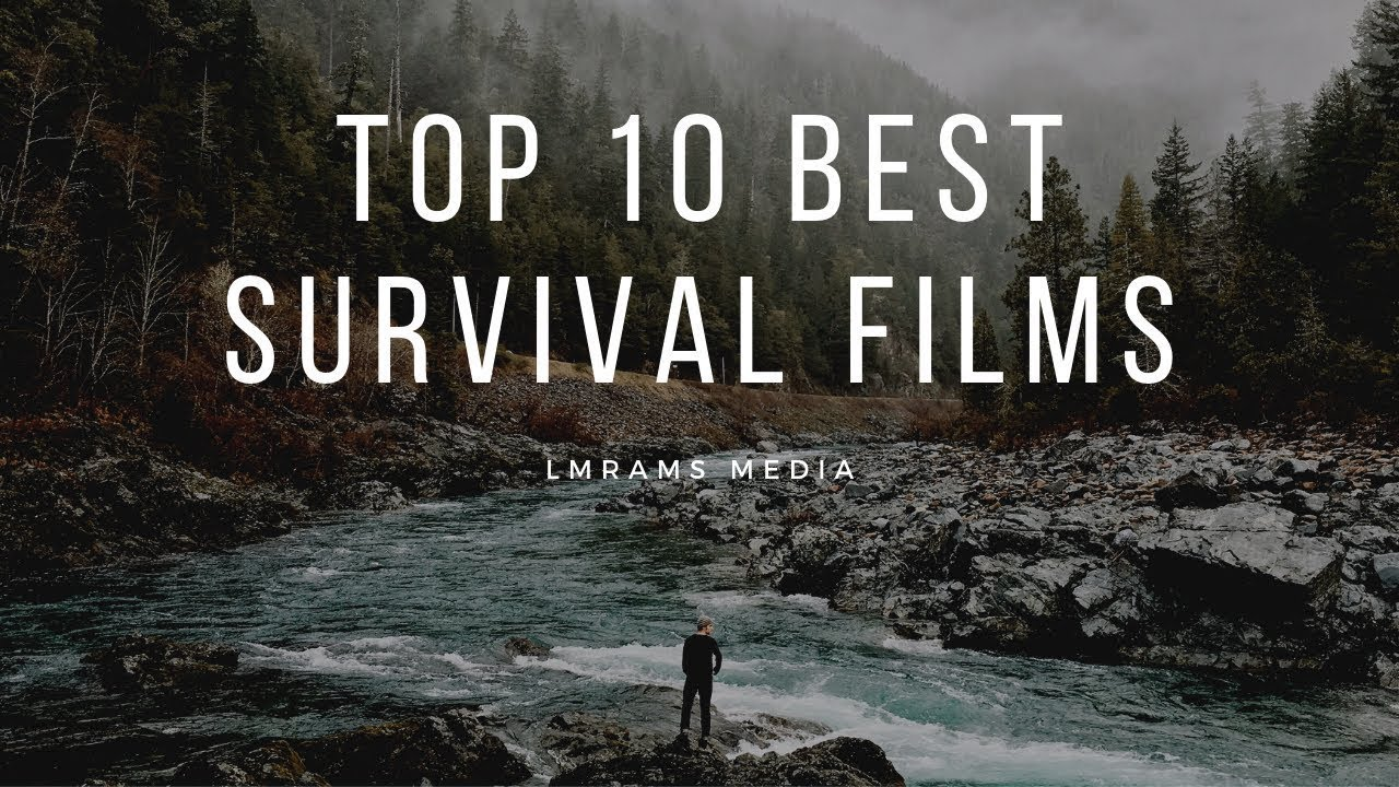 Top 10 Best Survival Movies Ever Youtube