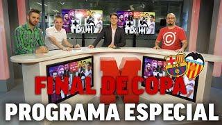 Final de la Copa del Rey 2019 , Barcelona vs Valencia, programa especial  I MARCA