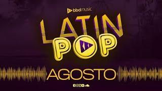 MIX LATÍN POP AGOSTO 2019 / MIX ESTRENOS REGGAETON  2019 / BBD MUSIC