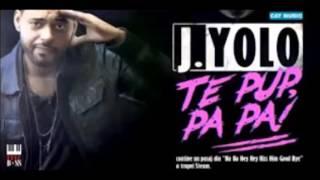 J.Yolo -Te pup, Pa Pa! Remix By AeLm