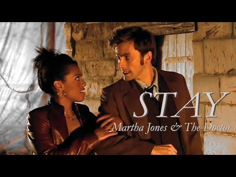 Martha Jones & The Doctor || s t a y