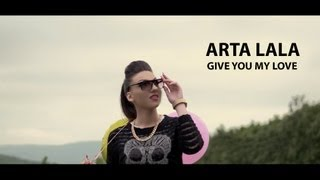 Arta Lala - Give you my love - Official Video