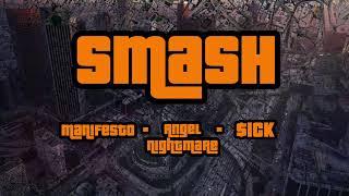 Manifest0 x Angel Nightmare x $ick - Smash