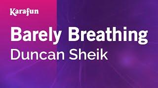 Karaoke Barely Breathing - Duncan Sheik * Mp3