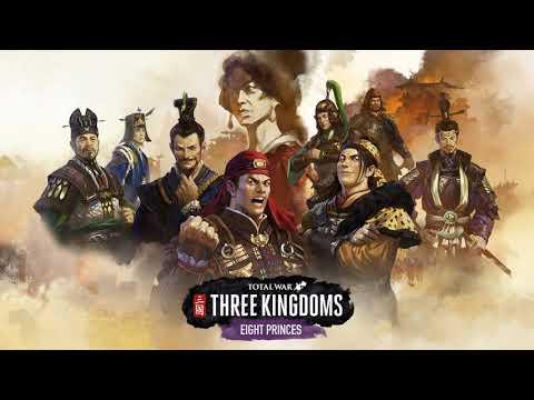 Eight Princes Trailer  Total War: Three Kingdoms Soundtrack